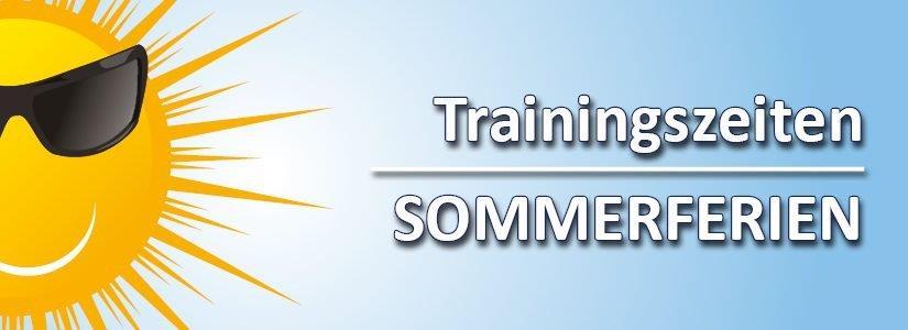 Trainingszeiten Sommerferien